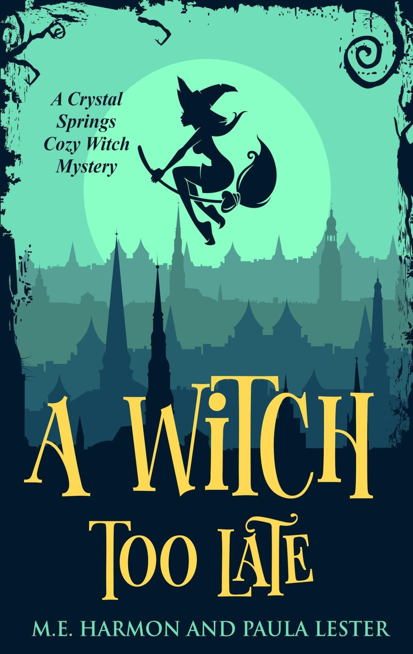 A Witch Too Late (Crystal Springs 1)